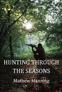 Air Rifle Hunting Through the Seasons: A Guide to Fieldcraft by Mathew Manning …