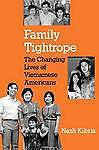 Good, Family Tightrope: The Changing Lives of Vietnamese Americans, Kibria, Nazl