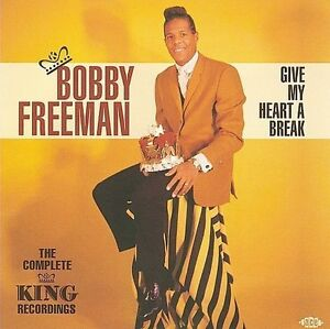 Bobby Freeman - Give My Heart A Break - The Complete King Recordings (CDCHD 1232