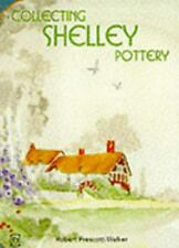 Collecting Shelley Pottery by Robert Prescott-Walker (1998, Paperback)