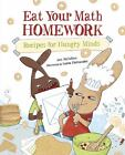 Eat Your Math Homework : Recipes for Hungry Minds by Ann McCallum (2011, Paperback) : Ann McCallum (2011)