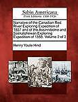 Narrative Canadian Red River Exploring Expedition 1857 Assinniboine Saskatchewan