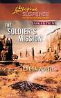 The Soldier's Mission by Lenora Worth (2010, Paperback, Large Type)