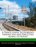 A Travel Guide to Florida's Famous A1a and the Cities along Its Route, Sb Jeffrey, 1240937237
