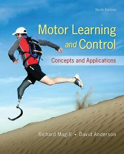 Motor Learning and Control: Concepts and Applications by Richard A. Magill, Davi