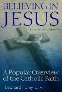 Believing-in-Jesus-A-Popular-Overview-of-the-Catholic-Faith-Foley