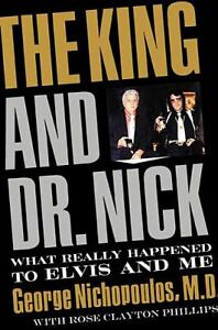 The-King-and-Dr-Nick-by-George-Nichopoulos-2010-H