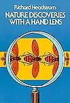 Nature Discoveries with a Hand Lens, Richard Headstrom, 0486240770