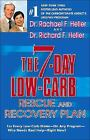 The 7-Day Low-Carb Rescue and Recovery Plan : For Every Low-Carb Dieter - On Any Program - Who Needs Real Help - Right Now by Richard F. Heller and Rachael F. Heller (2004, Hardcover)