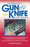 The Traveler's Gun and Knife Law Book, 2nd Ed, David Wong, 0982684010