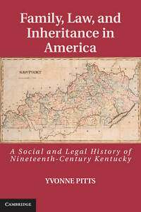 Family, Law, and Inheritance in America: A Social and Legal History of Nineteent