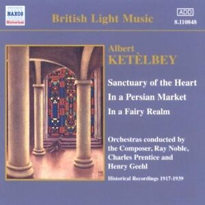 Ketèlbey: Sanctuary of the Heart / In a Persian Market [Recorded 1917-1939], Den