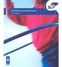 Building Learning Power: Helping Young People Become Better Learners by Guy...