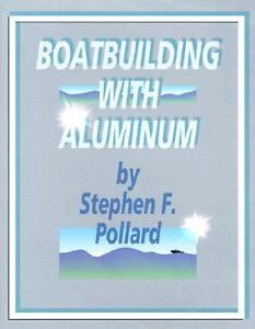 Boatbuilding-with-Aluminum-by-Stephen-F-Pollard-1993-Hardcover