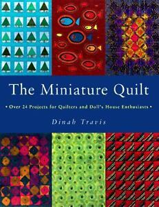 NEW Complete Miniature Quilt Book 24 Projects Quilters & Doll House-Travis