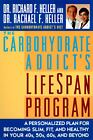 The Carbohydrate Addict's Lifespan Program : A Personalized Plan for Becoming Slim, Fit and Healthy in Your 40s, 50s, 60s and Beyond by Richard F. Heller and Rachael F. Heller (1998, Paperback)