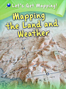 Waldron-Melanie-Mapping-the-Land-and-Weather-Lets-Get-Mapping-Book