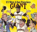 If I Were a San Francisco Giant, Picture Me Books Staff and Joseph C. D'Andrea, 1878338641