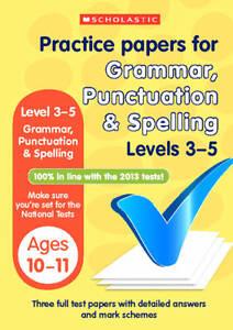 NEW Scholastic KS2 PRACTICE PAPERS - GRAMMAR PUNCTUATION  Level 3-5  SATS 10-11