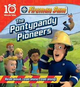 Fireman-Sam-the-Pontypandy-Pioneers-10-Minute-Tales-New-Book