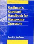 Spellman's Standard Handbook for Wastewater Operators, Frank R. Spellman, 1566767415
