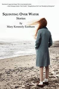 Squinting Over Water by Eastham, Mary Kennedy