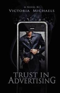 NEW Trust in Advertising by Victoria Michaels