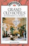 Grand Old Hotels of Northern California, Amy Cunningham, 0945397488