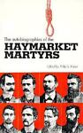 The Autobiographies of the Haymarket Martyrs, , 0913460583