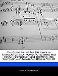The Guide to the Top 100 Songs in American Cinema Including Buttons and Bows , Footloose , Lose Yourself , All That Jazz , and Numerous Others, Vo, Leigh Brighton, 1240200803
