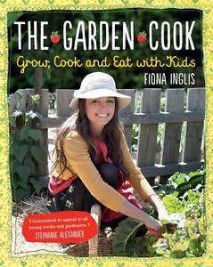 The Garden Cook, Fiona Inglis, New Book