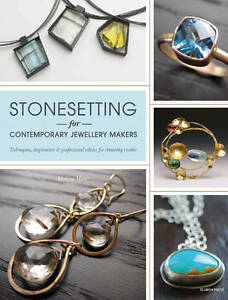 Stonesetting for Contemporary Jewellery Makers by Melissa Hunt (Paperback, 2012)