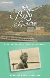 MY PRETTY FRULEIN - New Book RATHBURN A