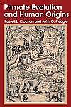 Primate Evolution and Human Origins (Foundations of Human Behavior) by Fleagle,
