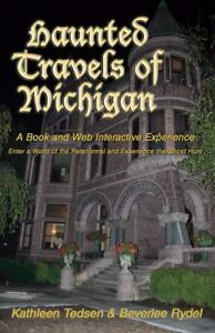 Haunted-Travels-of-Michigan-Volume-1-A-Book-and-Web-Interactive-Experience