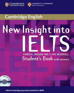 CAMBRIDGE New Insight Into IELTS STUDENT'S BOOK with Answers & Audio CD @NEW@