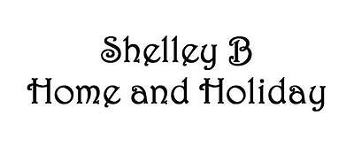 Shelley B Home and Holiday Decor