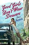 Good Girls Don't Wear Trousers, Lara Cardella, 155970263X