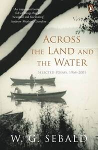 Across the Land and the Water by W. G. Sebald (Papeerback) New Book