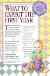 What to Expect the First Year, Heidi Murkoff and Arlene Eisenberg, 0761129588