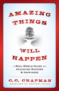Amazing Things Will Happen: A Real-World Guide on Achieving Success and Happines