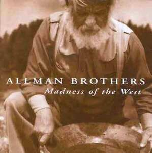 ALLMAN-BROTHERS-BAND-MADNESS-OF-THE-WEST-1998-ALBUM-ARISTA-YEARS-NEW-CD