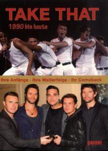 Take That - 1990 bis heute *Buch* / Ihre Anfänge, Ihre Welterfolge, Ihr Comeback