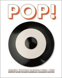 Pop: Design, Culture, Fashion 1956 - 1976, Annamarie Stapleton, Richard Chamberl