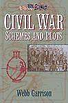Civil-War-Schemes-and-Plots-by-Webb-Garrison-2001