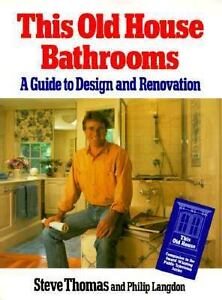 Old house bathrooms a guide to design and renovation steve thomas phi