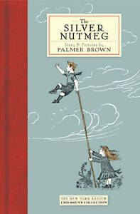 The Silver Nutmeg by Palmer Brown (Paperback, 2012)