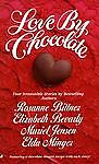 Love by Chocolate, Rosanne Bittner and Elizabeth Beverly, 0515120146