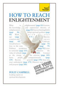 How to Reach Enlightenment: Teach Yourself Use Your Spirituality to Become Happi
