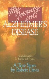 My Journey into Alzheimer's Disease by R...